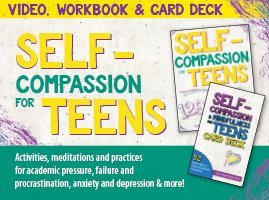 Self-Compassion for Teens Video, Workbook & Card Deck Toolkit!