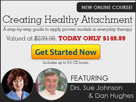 New Online Course: Creating Healthy Attachment: A Step-by-Step Guide to Apply Proven Models in Everyday Therapy